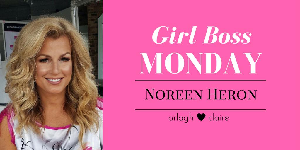 #GIRLBOSSMONDAY WITH NOREEN HERON